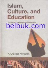Islam Culture, and Education: Essys on Contemporary Indonesia